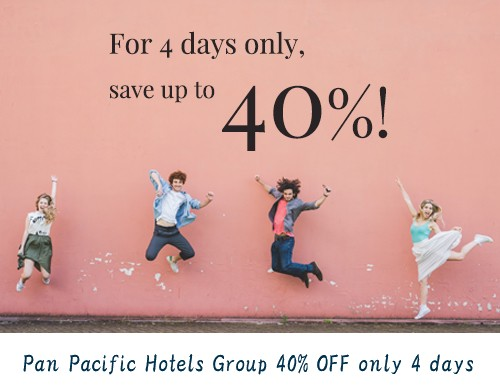 Pan Pacific Hotels Group 40% OFF only 4 days